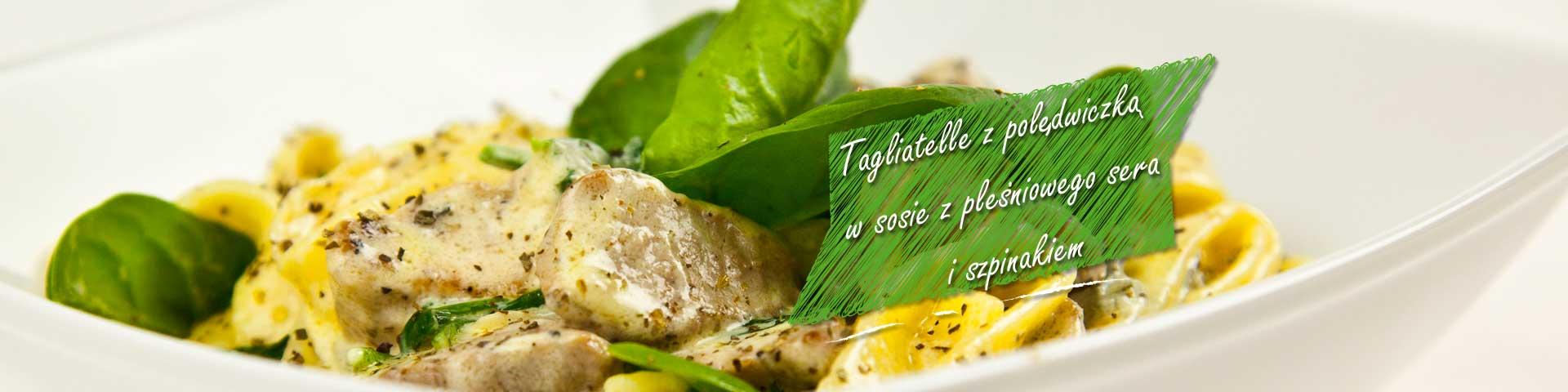 Tagliatelle z polędwiczką i szpinakiem w sosie pleśniowym